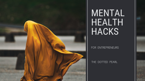 Mental Health Hacks for Entreprenuers